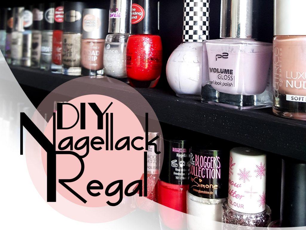diy nagellack regal einfach und g nstig selber bauen. Black Bedroom Furniture Sets. Home Design Ideas