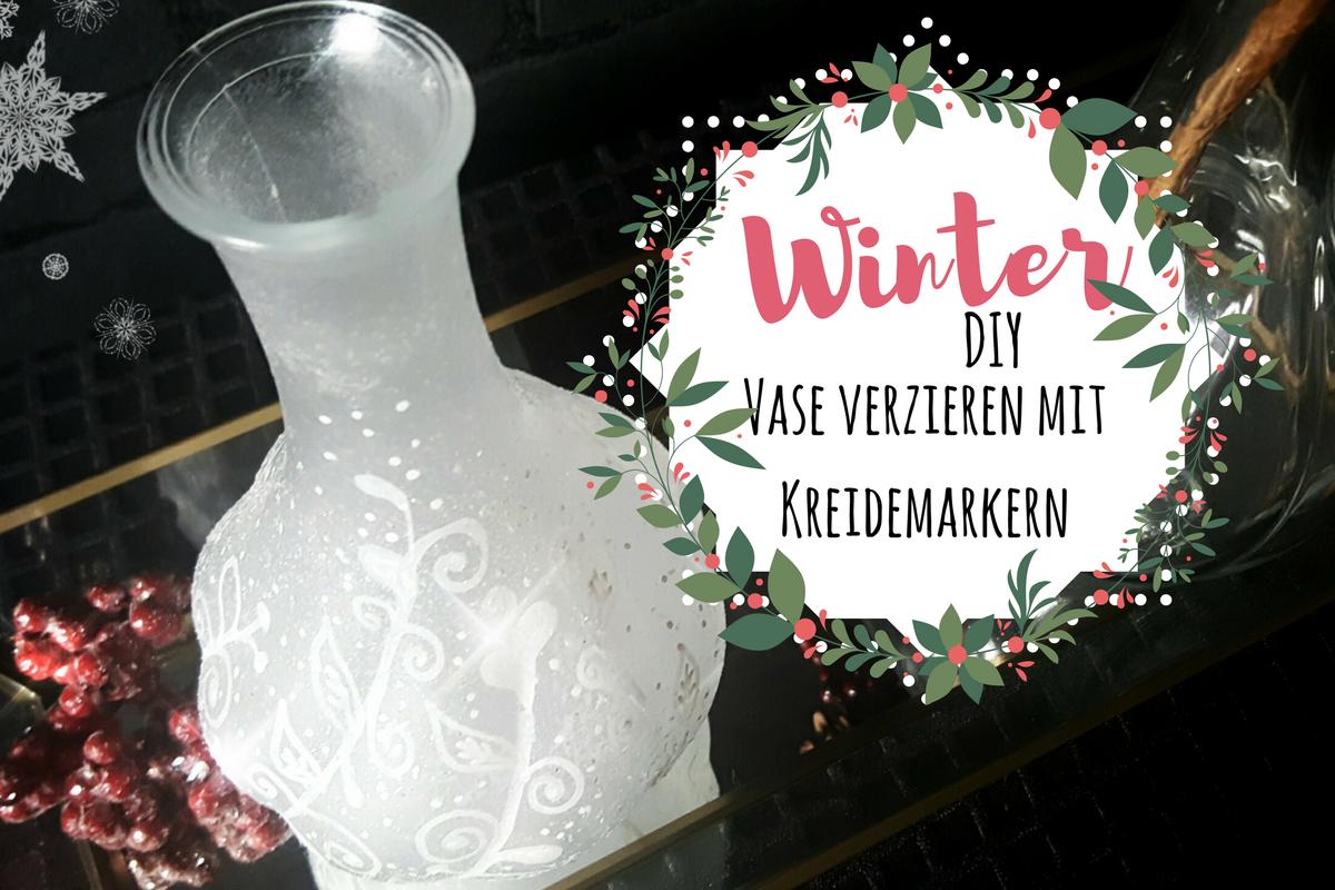 Weihnachtsdeko DIY U2013 Abwaschbare Vase Mit Kreidestift Und Eisspray Basteln